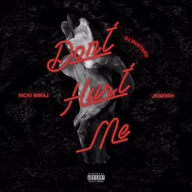 "DJ Mustard releases ""Don't Hurt Me"" with Nicki Minaj &Jeremih"